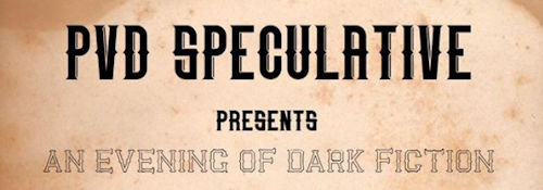 PVD Speculative Presents: An Evening of Dark Fiction